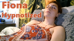 Fiona Hypnotized - Second Hypnosis Session